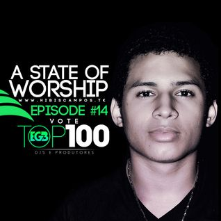 HIBIS CAMPOS @ A STATE OF WORSHIP #14 (EGB TOP 100)