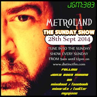 JGM384: Metroland (The Sunday Show Distinct FM 28th Sept 2014)
