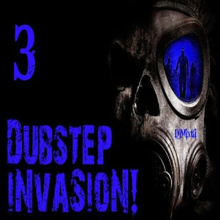 Dubstep Invasion! [Mix 3]