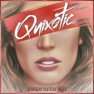 Quixotic - Mixtape Number Eight