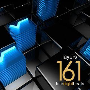 Late Night Beats by Tony Rivera - Episode 161: Layers
