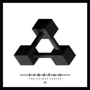 The Etiket Series 33 - Mixed By Sikztah - www.sikztah.com