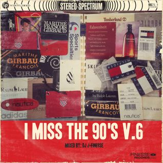 DJ J-FINESSE PRESENTS...I MISS THE 90'S V.6