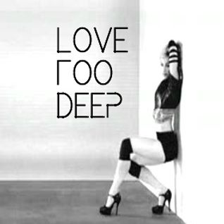 LOVE TOO DEEP (A G-House Mix) By CORRINE