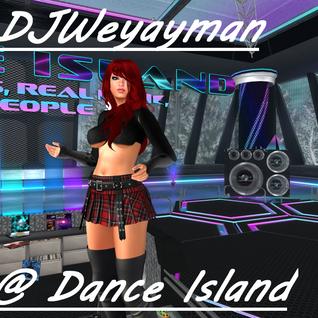 Live @ Dance Island DJWeyayman 2016-04-24