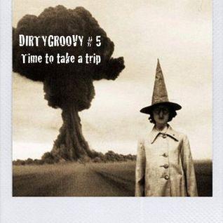 Dirtygroovy#5 take a trip (psychedelik selecta)