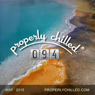 Properly Chilled Podcast #94: May 2015