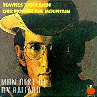 Townes Van Zandt   mon best of By Gallagh'