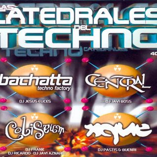 LAS CATEDRALES DEL TECNHO CD2 CENTRAL SESSION BY JAVI BOSS & DJ JUANMA