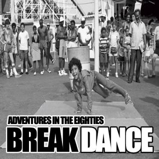 Jay Dobie - Adventures In The Eighties - BreakDance