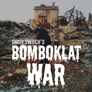 DIRTY SWITCH - BOMBOKLAT WAR