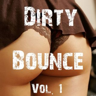 Dirty Bounce Vol.1