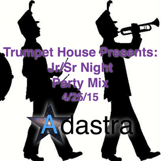 """Trumpet House Presents: Jr/Sr Night"" Party Mix - 4/25/15"
