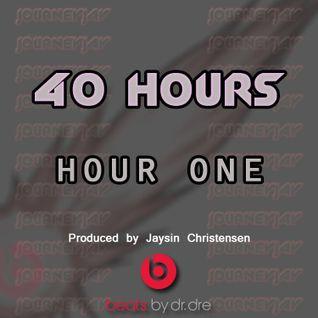 JourneyJay's 40 Hours: Hour 1