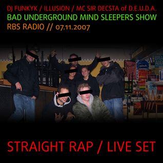 Funkyk & DJ Illusion & Sir Decsta of DEUDA @ BAD UNDERGROUND MINDSLEEPERS Radioshow RBS / 7.11.2007