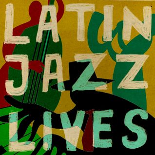 Latin Jazz Lives!