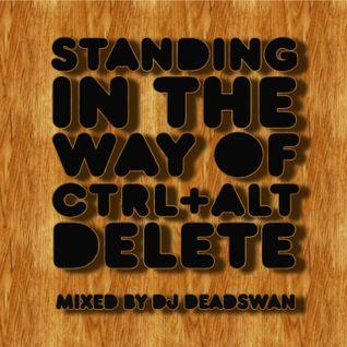 DJ DEADSWAN - STANDING IN THE WAY OF CTRL 2007