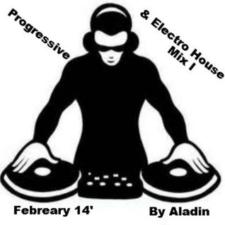 Progressive & Electro House Mix I February 14' By Aladin
