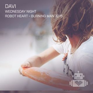 DAVI – Robot Heart - Burning Man 2015