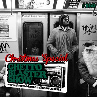 GHETTOBLASTERSHOW #160 (dec. 21/13)