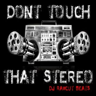 Don't Touch That Stereo!