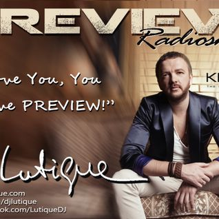 PREVIEW Radioshow by DJ LUTIQUE on KISS FM Ukraine p.151