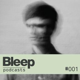 Bleep Podcast 001
