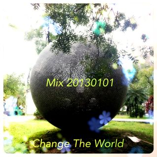 Mix 20130101 (Change The World)