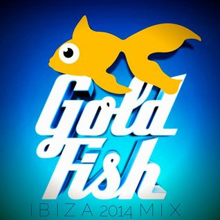 Goldfish - Ibiza Summer Mix 2014
