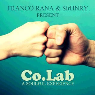 "Franco Rana & SirHNRY Present: Co.Lab. ""A Soulful Experience"""