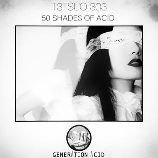 T3TSUO 303 - 50 Shades of Acid Vol.1