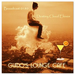 Guido's Lounge Cafe Broadcast 0180 Destiny Cloud Eleven (20150814)