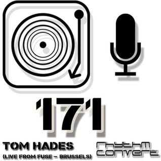 Rhythm Converted Podcast 171 with Tom Hades