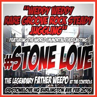 Stone Love At Weddy Weddy Inna Rare Groove Rock Steady Style Feb 2016