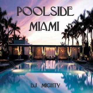 DJ Mighty - Poolside Miami
