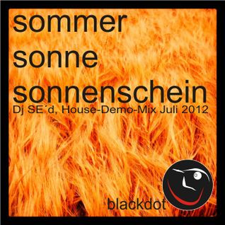 sommer sonne sonnenschein Housemix Demo Dj SEd 07-2012