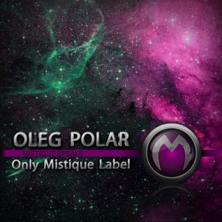 Oleg Polar - Mistique Breaks (Dark)