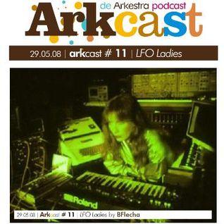 ARKcast # 11 | LFO Ladies x BFlecha