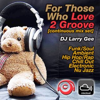 For Those Who Love 2 Groove
