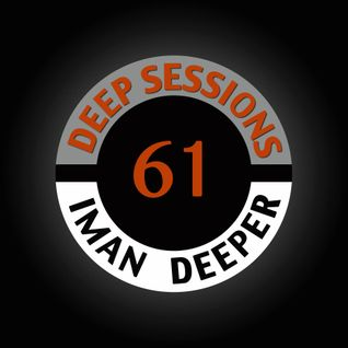 Deep Sessions Radioshow | Episode 61 | by Iman Deeper