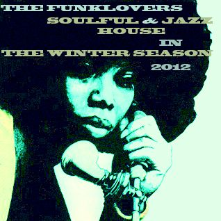 The Funklovers - Soulful&Jazz House In The Winter Season 2012
