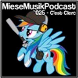 C'est Clerc - Miese Musik Podcast 25