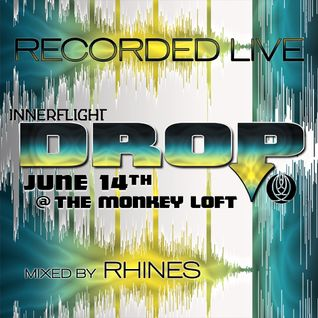Recorded LIVE @ Innerflight Music 'DROP' _ Monkey Loft |Seattle : 06.14.14 - mixed by Rhines