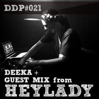 DDP#021 - Deeka + Guest Mix: Heylady