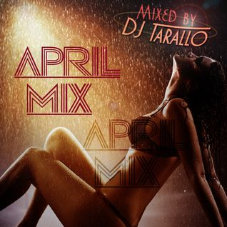 April Mix - DJ Tarallo