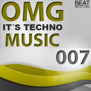 OMG It´s techno music #007