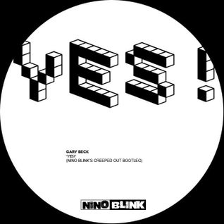 Gary Beck - Yes (Nino Blink's Creeped Out Remix)
