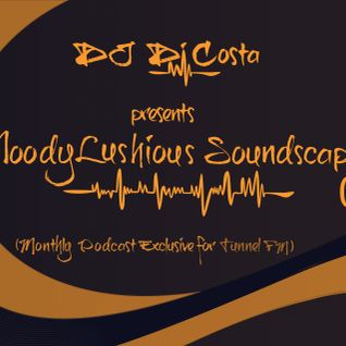 MoodyLushious Soundscapes 03 (August 15, 2013) (Monthly Podcast Exclusive For Tunnel FM By Di Costa)