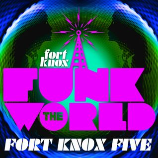 "Fort Knox Five presents ""Funk The World 29"""