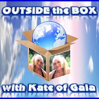 THE OUTSIDE THE BOX SHOW, WITH KATE OF GAIA 18.09.2013